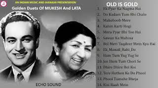 Golden Duets Of Mukesh And Lata - Old Is Gold - ECHO Sound मुकेश व  लता के स्वर्णिम युगलगीत II 2019