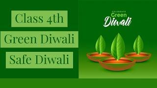 Green Diwali, Safe Diwali || class 4th Green Diwali Safe Diwali