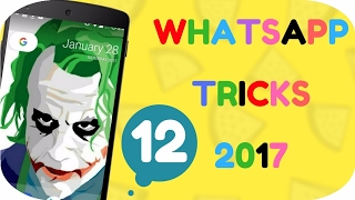 TOP 12 New WhatsApp Tricks 2017 You Must Try Out