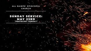 """Pentecost Sunday"" | All Saints' Episcopal Church | Sunday Service"