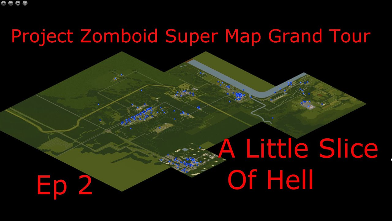 Project Zomboid Super Map Grand Tour Ep 2 A Little Slice Of Hell YouTube