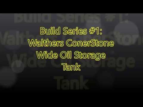 Build Series #1: Walthers ConerStone Wide Oil Storage Tank