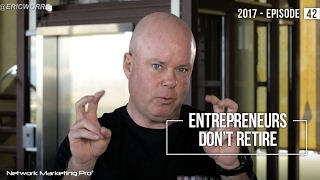 Entrepreneurs Don't Retire - 2017 - Episode 42