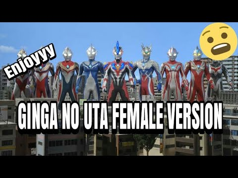 Soundtrack Ultraman Ginga Female version||[Ginga no uta-Chigusa]