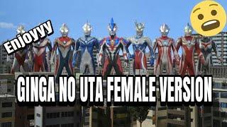 Soundtrack Ultraman Ginga Female version  [Ginga no uta-Chigusa]