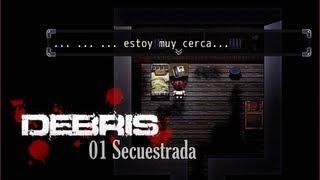 Debris - Cap. 1 Secuestrada