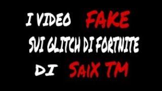 I VIDEO FAKE SUI GLITCH DI FORTNITE DI SaiX TM !!