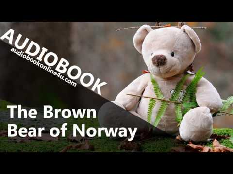 The Brown Bear of Norway - Legends & Fairy Tales,audiobook, children stories,audioksiazki,audio nove