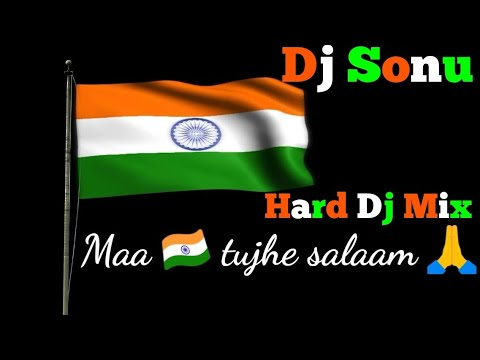 Maa-Tujhe-Salaam-Deshbhakti-Dj-Song-Dilogue-Mix-Dj Sonu Sangrampur(Munger)Bihar