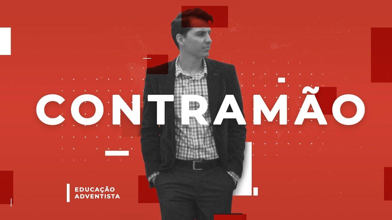 CONTRAMÃO - DOCUMENTÁRIO (Educação Adventista)