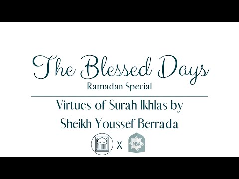 Ramadan Special: The Blessed Days Ep. 6 - Virtues of Surah Ikhlas by Sh. Youssef Berrada