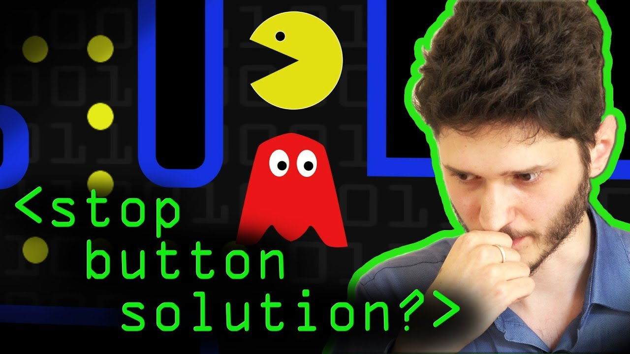 Stop Button Solution? - Computerphile
