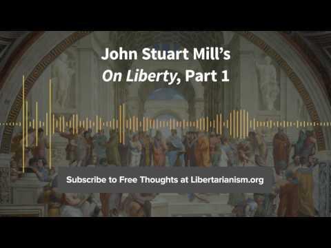 Episode 145: John Stuart Mills On Liberty, Part 1
