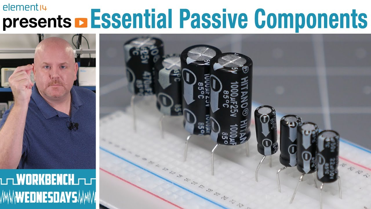 What Passive Components Do You Need? - Workbench Wednesdays