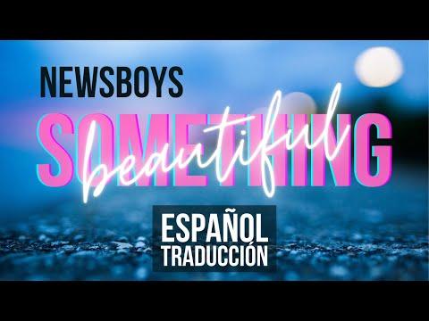 Newsboys -Something beautiful en español.wmv