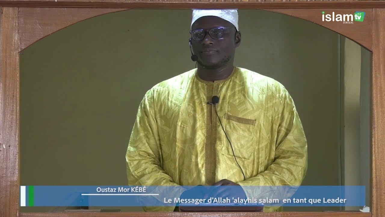 Le Messager d'Allah en tant que Leader_ Oustaz Mor KÉBÉ _ Khutba 29 Mars 2019