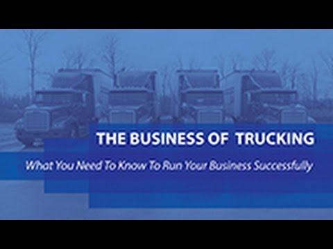 The Business of Trucking: What You Need To Know To Run Your Trucking Business Successfully