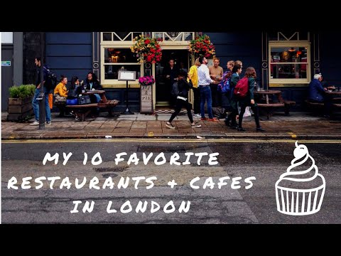 My 10 Best Restaurants & Cafes in London