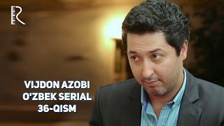 Vijdon azobi (o'zbek serial) | Виждон азоби (узбек сериал) 36-qism
