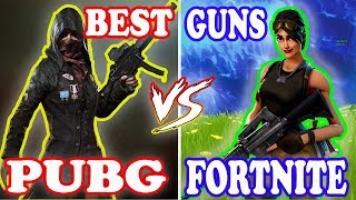 PUBG BEST GUNS VS FORTNITE BEST GUNS (SOUND AND RELOAD)
