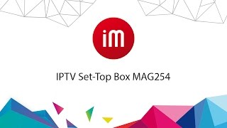IPTV Set-Top Box MAG254(, 2016-03-15T08:31:56.000Z)