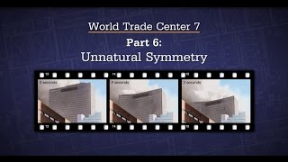 7  WTC7 Part 6   Unnatural Symmetry - ESO - Experts Speak Out