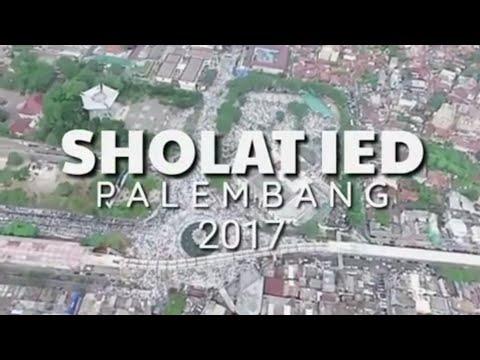 SHOLAT IED DI PALEMBANG SEPERTI DI MEKKAH & MADINAH