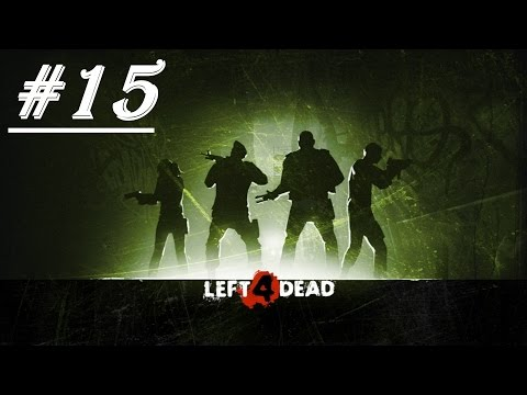 Let's Play Left 4 Dead with veriax & foodzilla [P 15] (Last Stand)