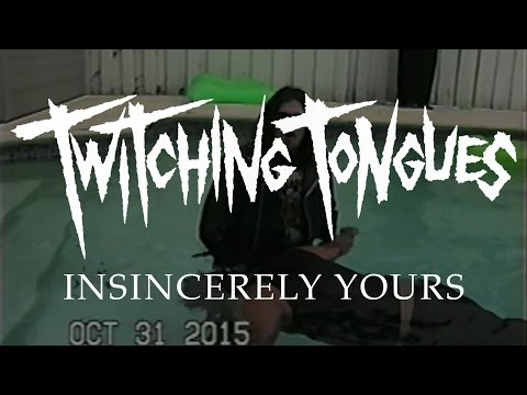"Twitching Tongues ""Insincerely Yours"" (OFFICIAL VIDEO)"