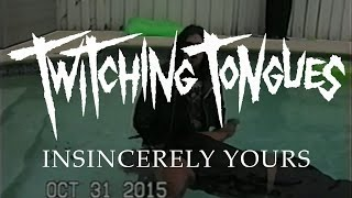 """Twitching Tongues """"Insincerely Yours"""" (OFFICIAL VIDEO)"""