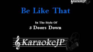 Be Like That (Karaoke) - 3 Doors Down