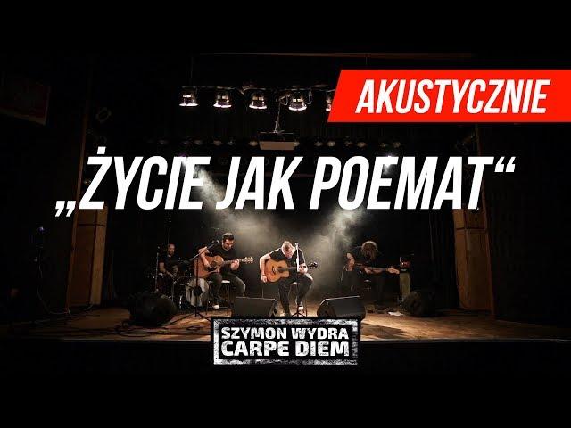 Szymon Wydra & Carpe Diem - Życie jak poemat (akustycznie)