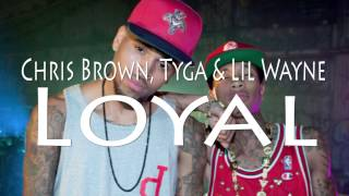 Chris Brown - Loyal [feat. Tyga & Lil Wayne] [Lyrics in description]