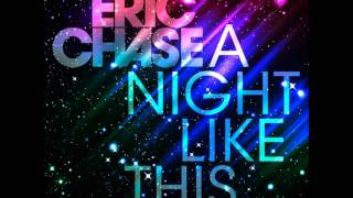 Eric Chase - A Night Like This (Original Mix)