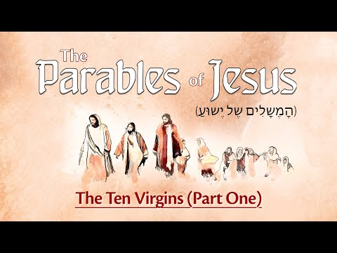 Download The Parable of the Ten Virgins (Part One) (מָשָל עֶשֶר הָעַלָמוֹת חֶלֶק 1)