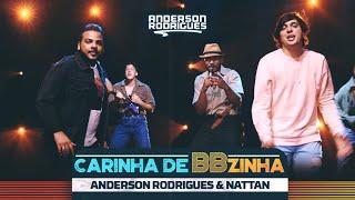 Carinha de BBzinha - Anderson Rodrigues e Nattan (Clipe Oficial) [Part. Orlandinho e Innessa Pontes]