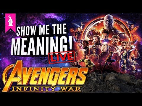 Avengers Infinity War: Understanding Thanos – Show Me The Meaning! LIVE