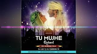 TU MUJHE QUbool _ EID SPECIAL RMX DJ LALIT _ DJ  2019_HD)