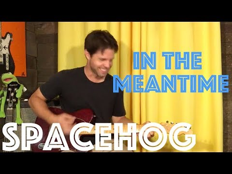 Guitar Lesson: How To Play In The Meantime By Spacehog