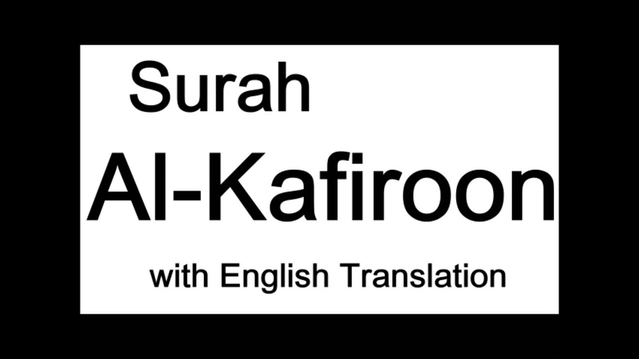 Surah Al Kafiroon With English Translation