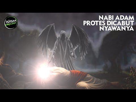 Menolak Dicabut Nyawanya, Nabi Adam Membantah Malaikat Maut