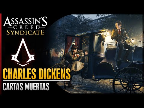 Assassin's Creed Syndicate | Walkthrough Español Guia | Charles Dickens | Cartas muertas | 100%