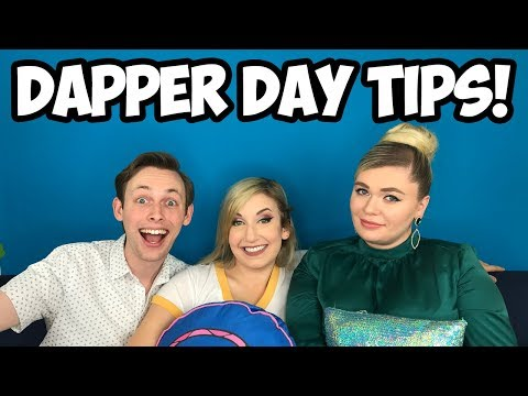 Dapper Day Expectations and Advice!