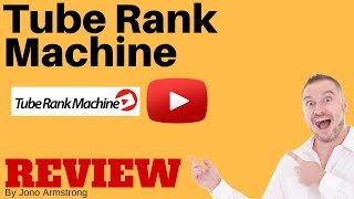 Tube Rank Machine Review - HUGE BONUS Package!! [tube rank machine bonuses]