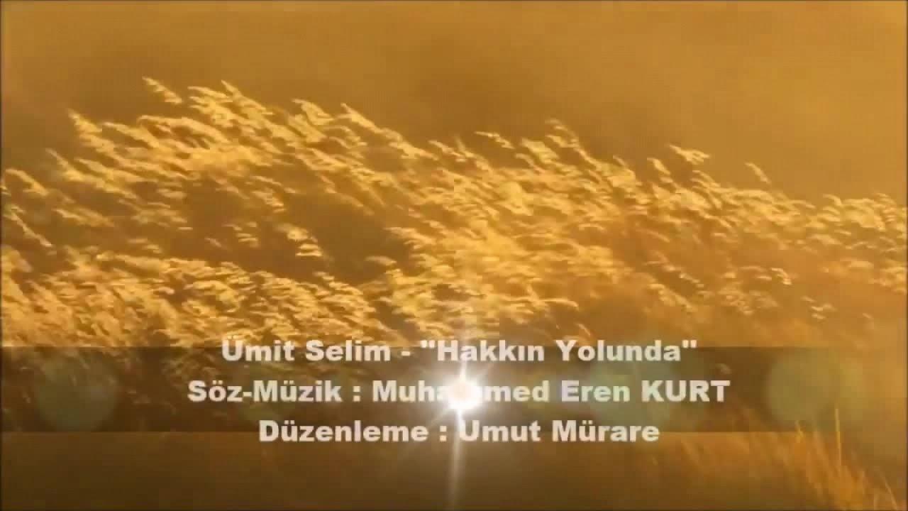 Download Ümit Selim  - Hakkın Yolunda (Video Clip)