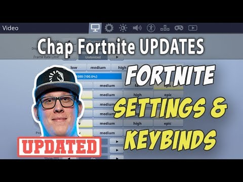 Chap Fortnite Settings and Keybinds (Updated September 2019)