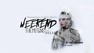 The Motans feat. Delia - Weekend Romanescu Codrin Remix