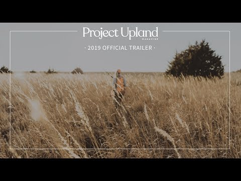 2019 Bird Hunting Season - Official Trailer - The Project Upland Magazine Series