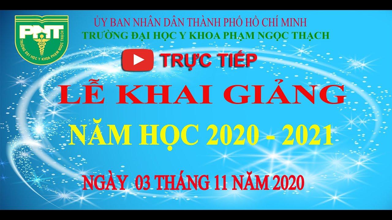 [Trực Tiếp] Lễ Khai Giảng 2020 || Đại học Y khoa Phạm Ngọc Thạch