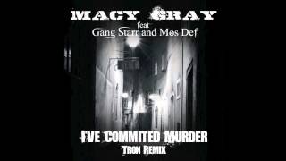 Macy Gray - I've Commited Murder feat. Gang Starr & Mos Def (Tron Remix)